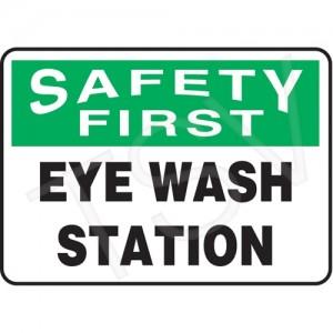 "Sign, ""Safety First-Eyewash Station"" Vinyl, Adhesive, 7X10 English"