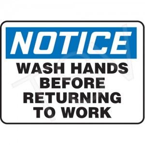 "Sign, ""Notice-Wash Hands Before Retuning to Work"" 7X10"", Plastic, Bolt-on"