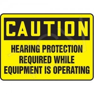"Sign,""Caution-Hearing Protection Required.."",Vinyl, 7x10"" Adhesive"